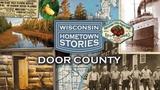 Wisconsin Hometown Stories: Door County