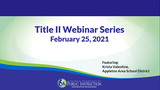 February Title II Webinar with Appleton Area School District