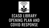 ECASD Library Opening Plan and Covid Response