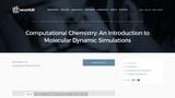 Computational Chemistry: An Introduction to Molecular Dynamic Simulations
