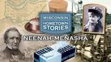 Wisconsin Hometown Stories: Neenah-Menasha