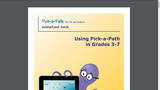Pick-a-Path Instructional Guide:Using Pick-a-Path in Grades 3-7.